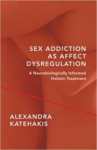 Sex Addiction as Affect Dysregulation