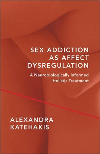 Sex Addiction book by Alexandra Katehakis