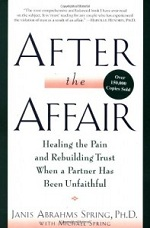 After the Affair: Healing the Pain and Rebilding Trust When a Partner has Been Unfaithful
