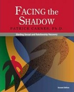 Facing the Shadow: Starting Sexual and Relationship Recovery By Patrick Carnes, Ph.D