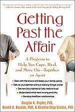 Getting Past the Affair: A Program to Help You Cope, Heal and Move On – Together or Apart