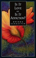 Is It Love or Is It Addiction? by Brenda Schaeffer