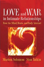 Love & War in Intimate Relationships by Marion Solomon & Stan Tatkin