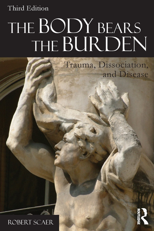 The Body Bears the Burden